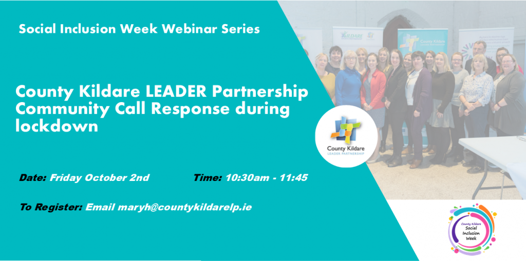 Webinar Poster: CKLP community call response during lockdown.  Date: Friday, October 2nd  Time: 10.30 – 12.30. To register, email: maryh@countykildarelp.ie
